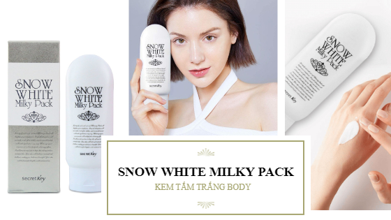 Kem tắm trắng Snow White Milky Pack.